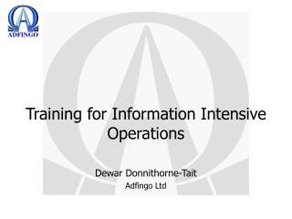 Training for Information Intensive Operations
