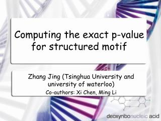 Computing the exact p-value for structured motif