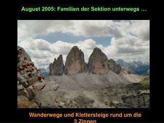 August 2005: Familien der Sektion unterwegs �