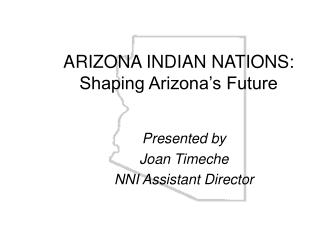 ARIZONA INDIAN NATIONS:  Shaping Arizona s Future