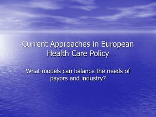Current Approaches in European Health Care Policy