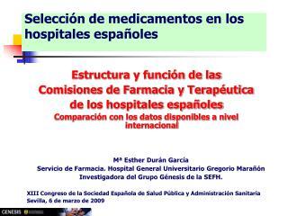 Estructura  y función de las  Comisiones de Farmacia y Terapéutica  de los hospitales españoles