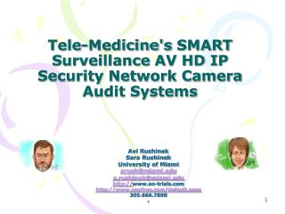 Tele-Medicine's SMART Surveillance AV HD IP Security Network Camera Audit Systems