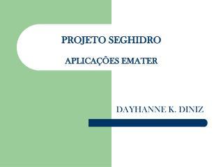PROJETO SEGHIDRO APLICAÇÕES EMATER