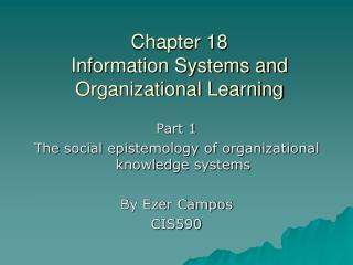 Chapter 18 Information Systems and Organizational Learning