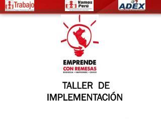 TALLER  DE IMPLEMENTACIÓN
