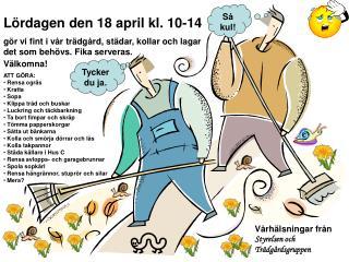 Lördagen den 18 april kl. 10-14