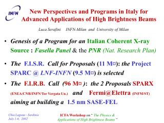 New Perspectives and Programs in Italy for Advanced Applications of High Brightness Beams