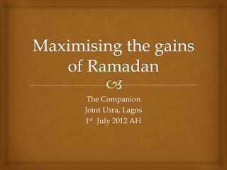 Maximising the gains of Ramadan