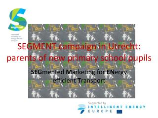 SEGMENT campaign in Utrecht: parents of new primary school pupils