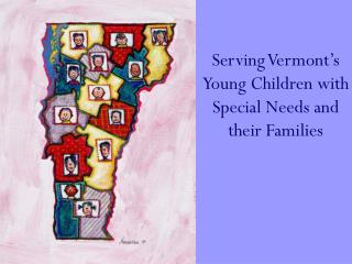 Serving Vermont's Young Children with Special Needs and their Families