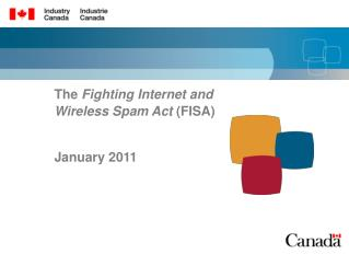 The  Fighting Internet and Wireless Spam Act  (FISA) January 2011