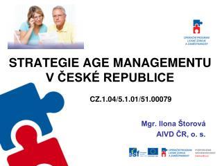 Strategie AGE  MANAGEMENTu v české republice