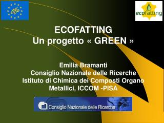 ECOFATTING Un  progetto  «GREEN» Emilia  Bramanti Consiglio Nazionale  delle  Ricerche