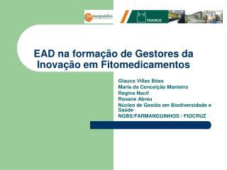 EAD na formação de Gestores da Inovação em Fitomedicamentos