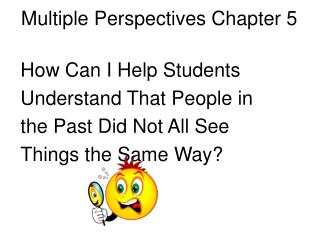 Multiple Perspectives Chapter 5