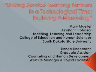 """Linking Service-Learning Partners in a Technological Time: Exploring E-Mentoring"""