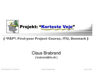 """Projekt: """" Korteste Veje """""""