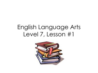 English Language Arts Level 7, Lesson #1