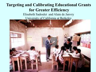 Targeting and Calibrating Educational Grants  for Greater Efficiency