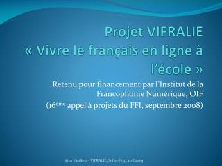 Projet VIFRALIE «Vivre le français en ligne à l'école»