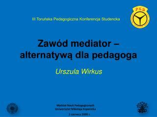Zawód mediator – alternatywą dla pedagoga