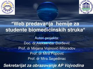  Web  predavanja  hemije za studente biomedicinskih struka 