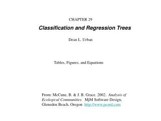 CHAPTER 29 Classification and Regression Trees  Dean L. Urban