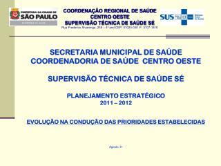 SECRETARIA MUNICIPAL DE SAÚDE COORDENADORIA DE SAÚDE  CENTRO OESTE SUPERVISÃO TÉCNICA DE SAÚDE SÉ