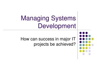 Managing Systems Development