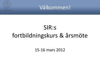 SIR:s  fortbildningskurs & årsmöte