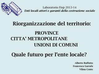 Laboratorio Fisp 2013-14 Enti locali attori e garanti della costruzione sociale