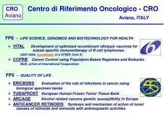 Centro di Riferimento Oncologico - CRO                Aviano, ITALY