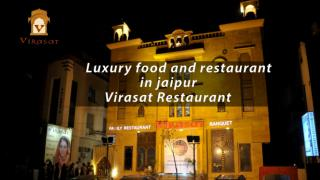 Luxury Food and Restaurant in Jaipur Virasat Restaurant