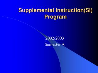 Supplemental Instruction(SI) Program
