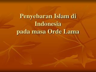 Penyebaran Islam di Indonesia  pada masa Orde Lama