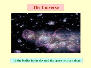 All the bodies in the sky and the space between them