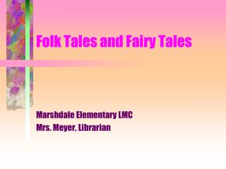Folk Tales and Fairy Tales