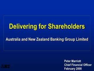 Delivering for Shareholders Australia and New Zealand Banking Group Limited