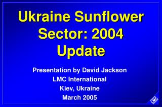 Ukraine Sunflower Sector: 2004 Update