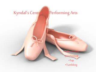 Kyndal's Centre' Of Performing Arts