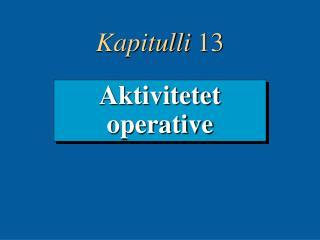 Aktivitetet operative