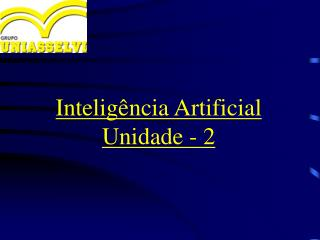 Intelig�ncia Artificial Unidade - 2
