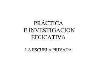 PRÁCTICA  E INVESTIGACION EDUCATIVA