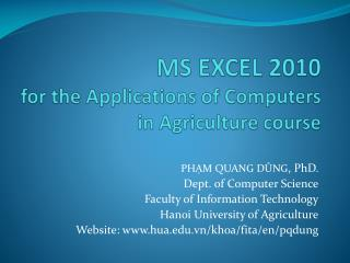 MS EXCEL 2010 for the Applications of Computers in Agriculture course