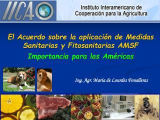 El Acuerdo sobre la aplicación de Medidas Sanitarias y Fitosanitarias AMSF