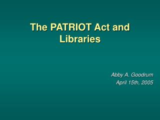 The PATRIOT Act and Libraries