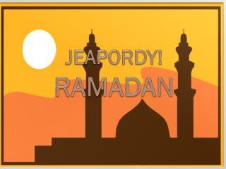 JEAPORDY! RAMADAN