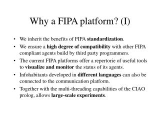Why a FIPA platform? (I)