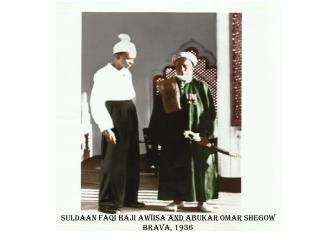 Suldaan Faqi Haji Awiisa and Abukar Omar Shegow Brava, 1936